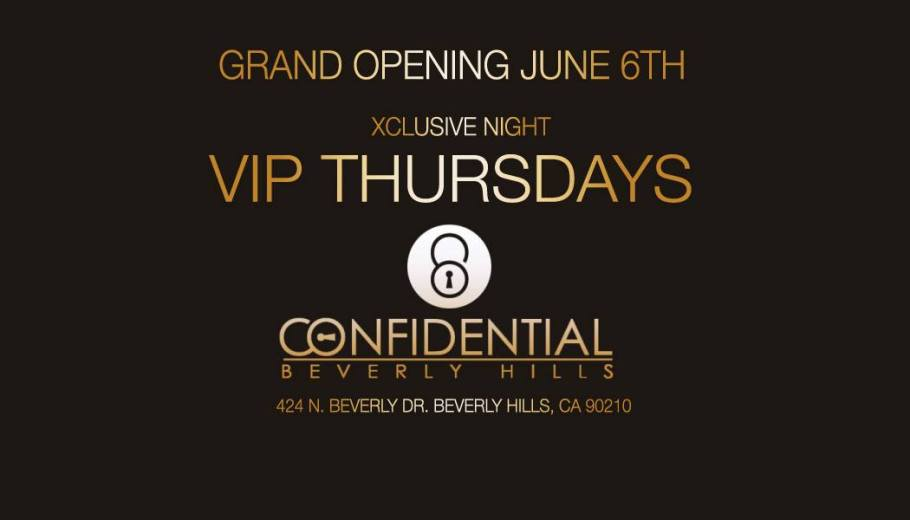 VIP Thursdays a High Society Production Von Kiss @ Confidential Beverly Hills 9AM - 2AM https://www.facebook.com/events/455553317863618/?notif_t=plan_user_joined